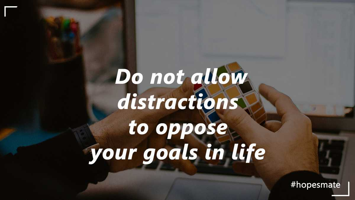 stop being distracted from goals
