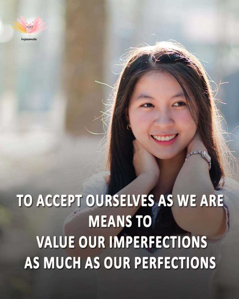 value your imperfections as well as perfection- best self-love quotes for girls