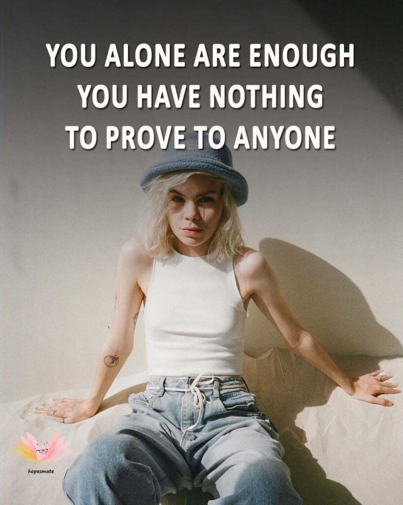 you don't need to prove anything to anyone - best self-love quotes for girls