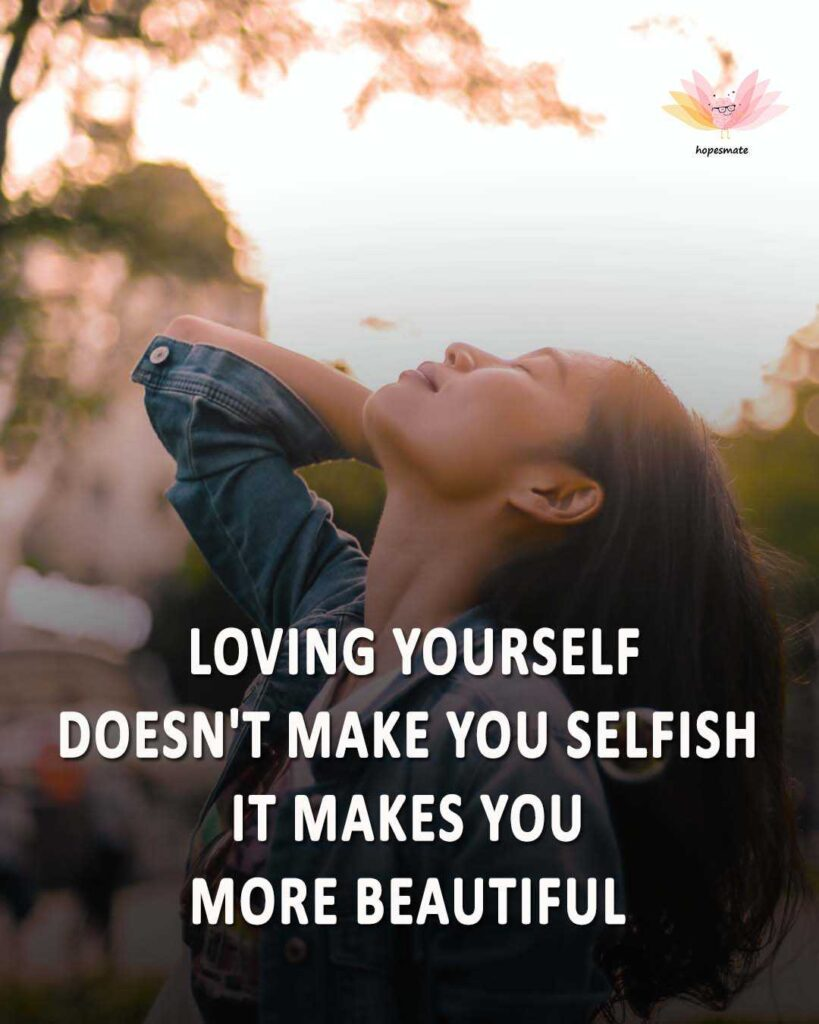 if you love yourself, you are not selfish - best self-love quotes for girls